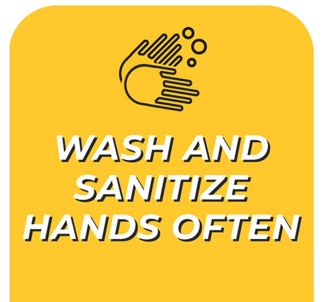 Always wash and sanitize your hands frequently